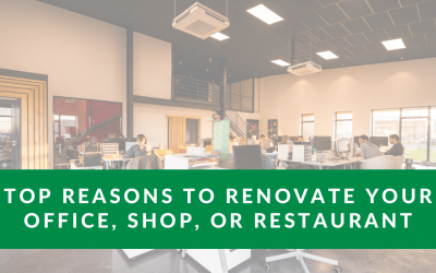 Top Reasons To Renovate Your Office, Shop, or Restaurant