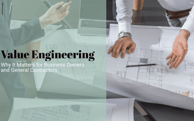 Value Engineering: Why It Matters for Business Owners and General Contractors