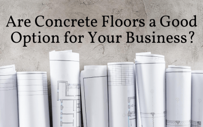 Are Concrete Floors a Good Option for Your Business?