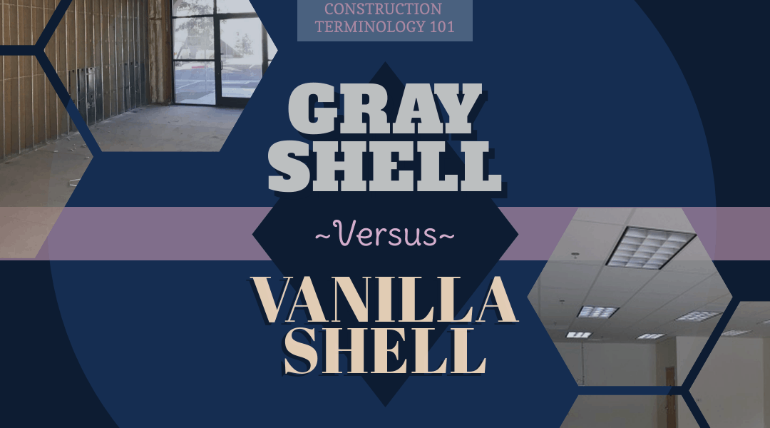 Real Estate Terminology 101: Vanilla Shell Commercial Space vs. Gray Shell