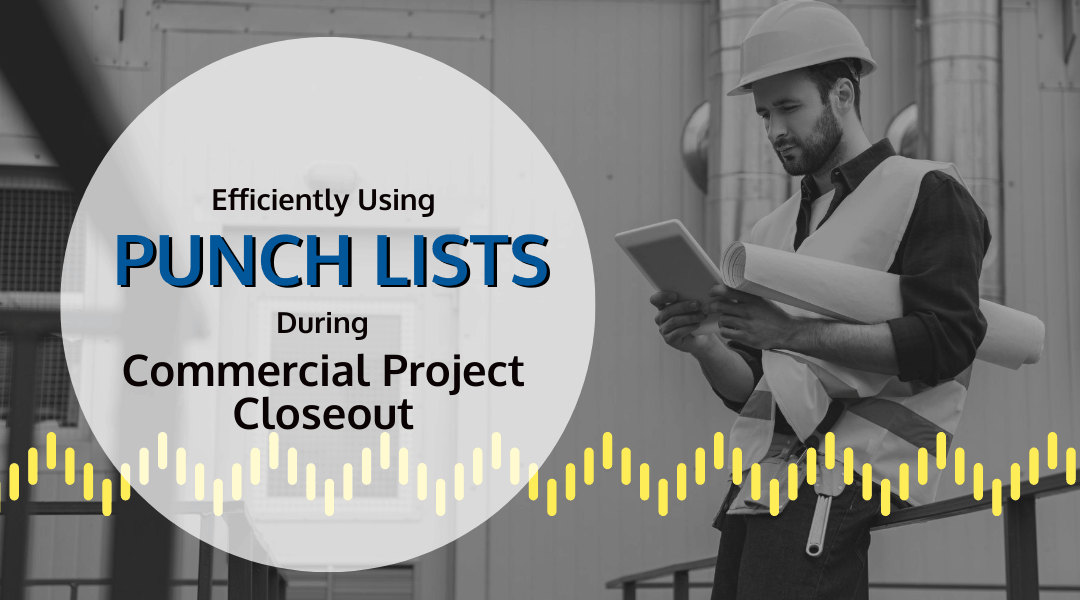 Using Punch Lists for Successful Commercial Project Closeout