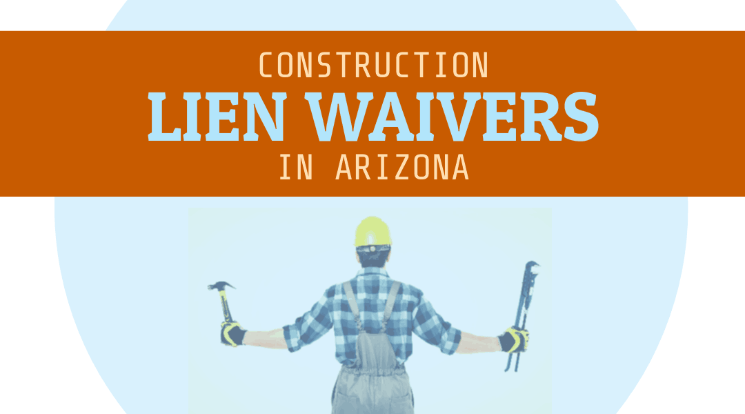 Construction Lien Waivers In Arizona