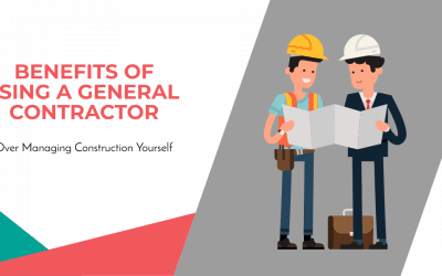 Benefits Of Using a General Contractor Over Managing Construction Yourself