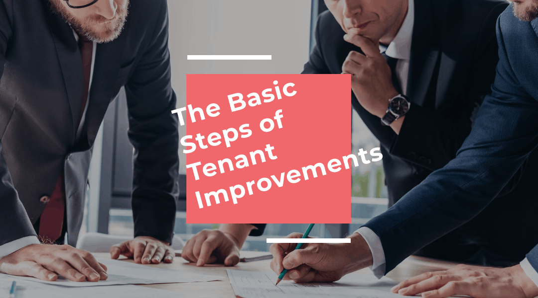 The Basic Steps of Tenant Improvements