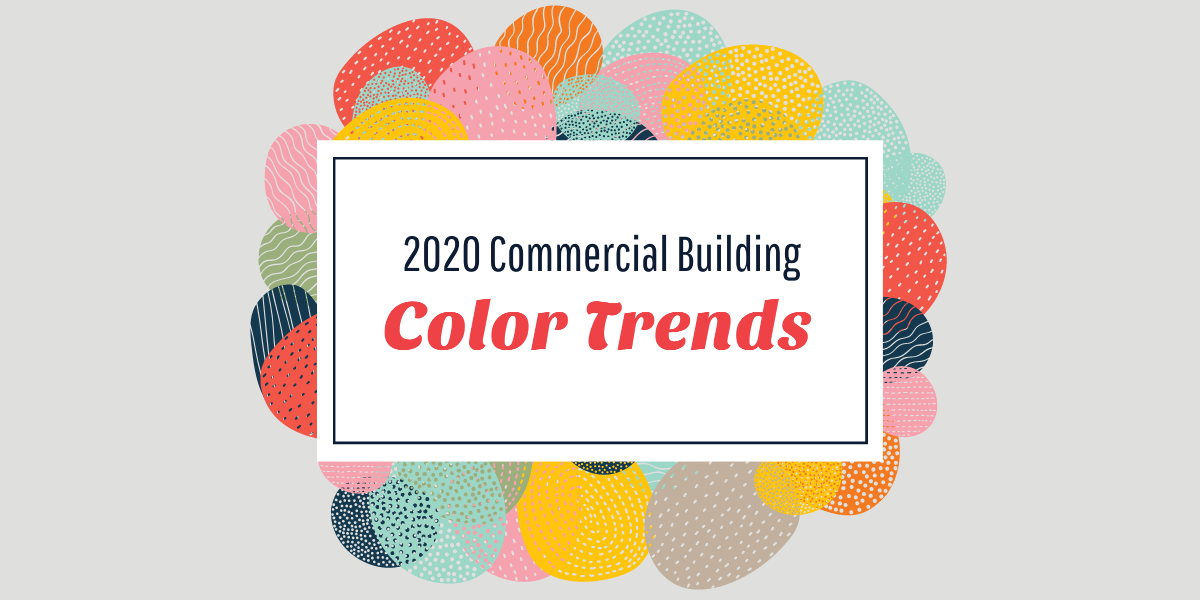 2020 commercial building color trends