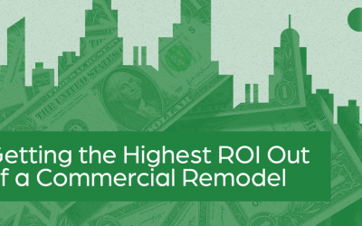 Improvements to Consider for The Highest Commercial Remodel Return on Investment