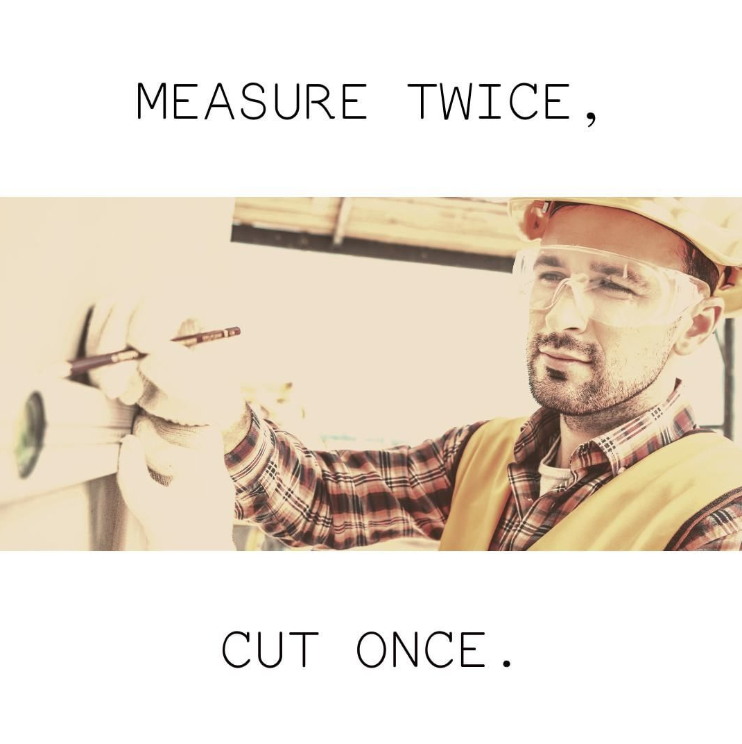 Measure Twice Cut Once Quote