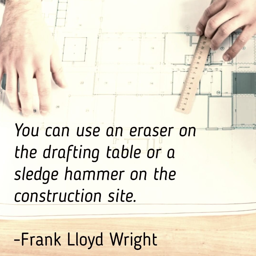Construction Quote by Frank Lloyd Wright