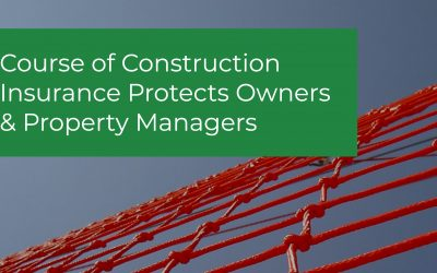 Builders Risk Insurance Protects Owners From Losses During Construction