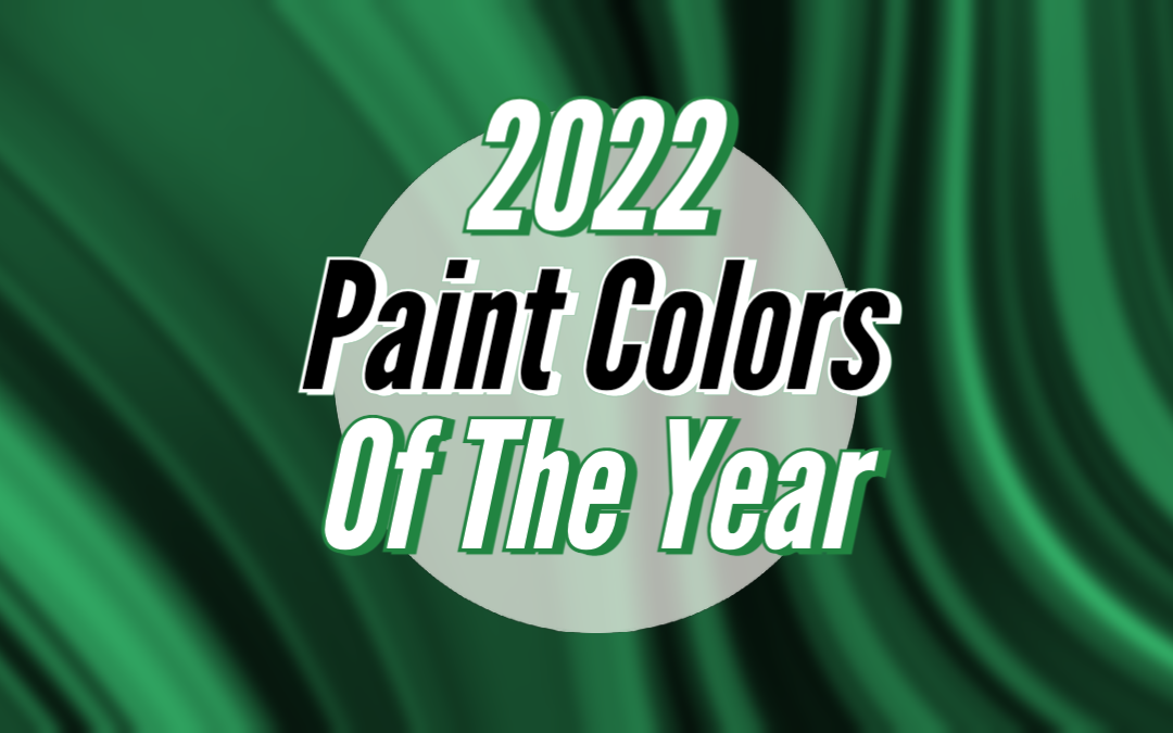 2022 Paint Colors of the Year